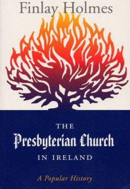 Holmes, Finlay / The Presbyterian Church in Ireland (Large Paperback)