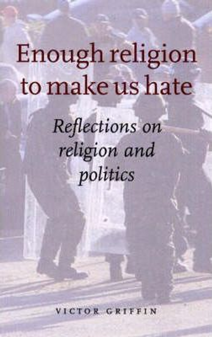 Griffin, Victor / Enough Religion to Make Us Hate (Large Paperback)