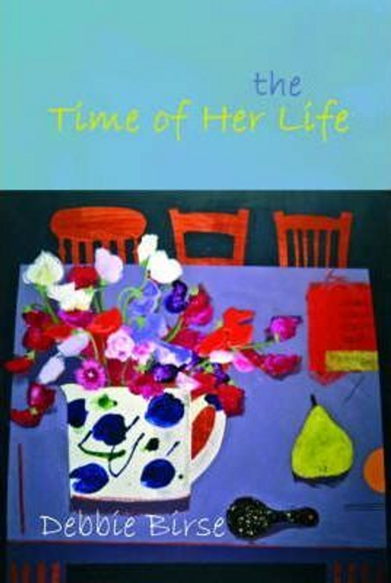 Birse, Debbie / The Time of Her Life (Large Paperback)