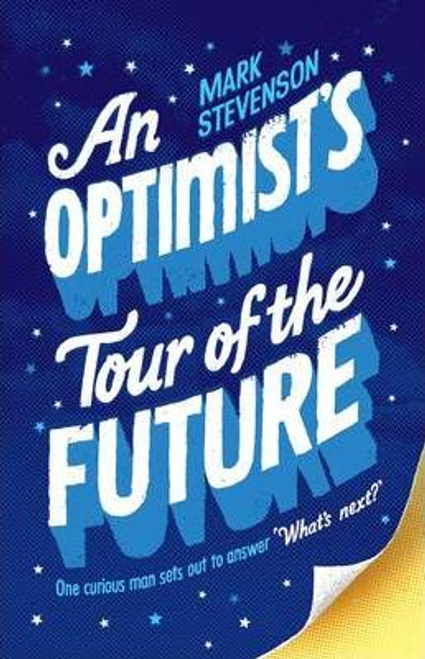 Stevenson, Mark / An Optimist's Tour of the Future (Large Paperback)