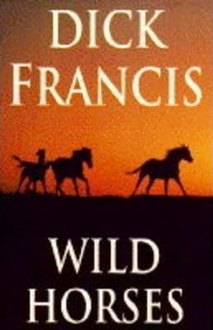 Francis, Dick / Wild Horses (Large Paperback)