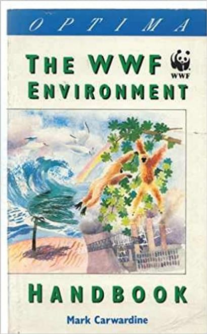 Carwardine, Mark / World Wildlife Fund Environment Handbook (Large Paperback)