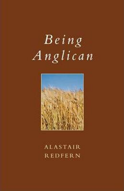 Redfern, Alastair / Being Anglican (Large Paperback)