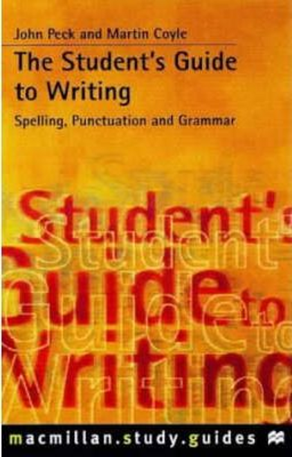 Peck, John / The Student's Guide to Writing (Large Paperback)