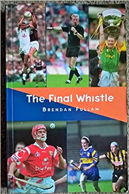 Fullam, Brendan / The Final Whistle (Large Paperback)
