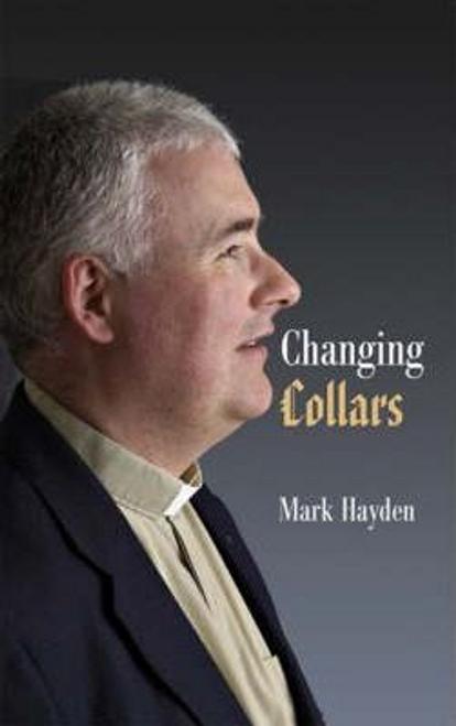 Hayden, Mark / Changing Collars (Large Paperback)