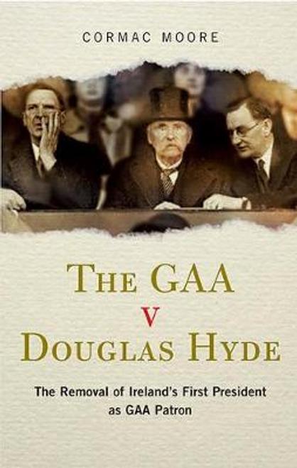 Moore, Cormac / The GAA v Douglas Hyde (Large Paperback)