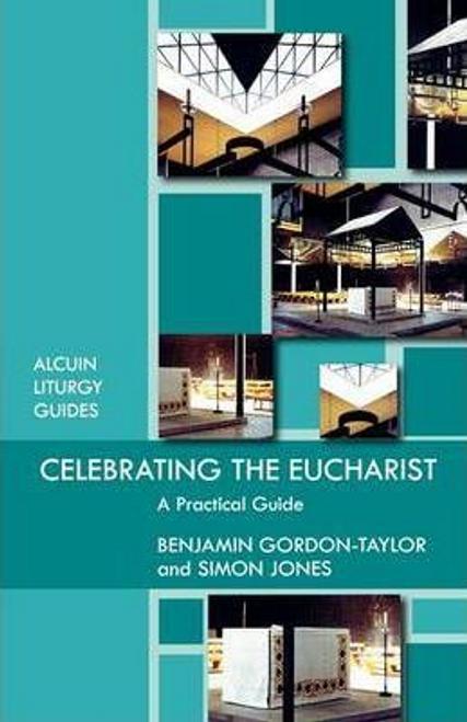 Gordon-Taylor, Ben / Celebrating the Eucharist (Large Paperback)