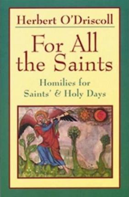 ODriscoll, Herbert / For All the Saints : Homilies for Saints' and Holy Days (Large Paperback)
