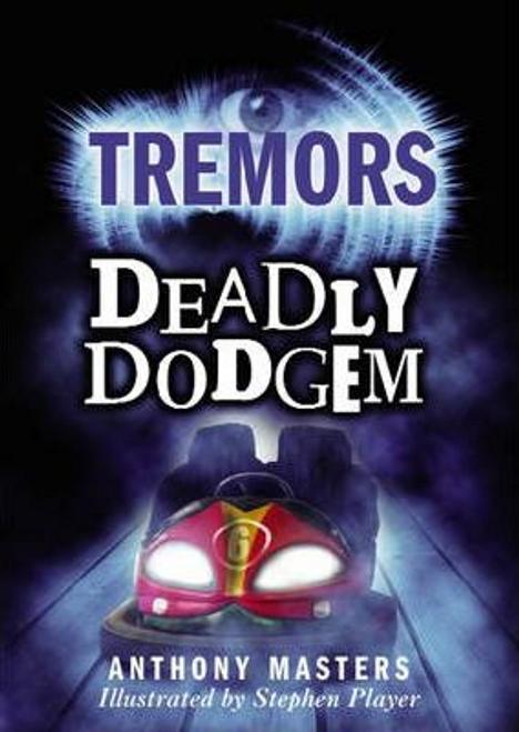 Masters, Anthony / Tremors: Deadly Dodgem (Large Paperback)