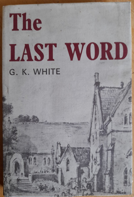 White, G.K - The Last Word - HB - Biography - Education