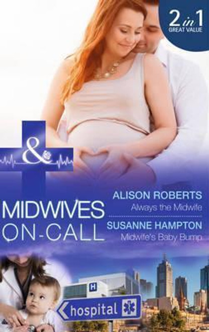 Mills & Boon / Medical / 2 in 1 / Always the Midwife / Midwife's Baby Bump