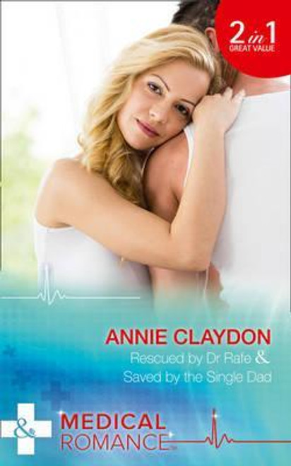 Mills & Boon / Medical / 2 in 1 / Rescued by Dr Rafe / Saved by the Single Dad