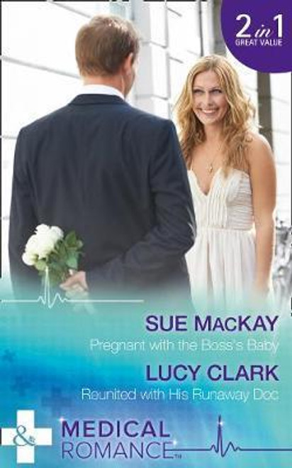 Mills & Boon / Medical / 2 in 1 / Pregnant with the Boss's Baby / Reunited with His Runaway DOC