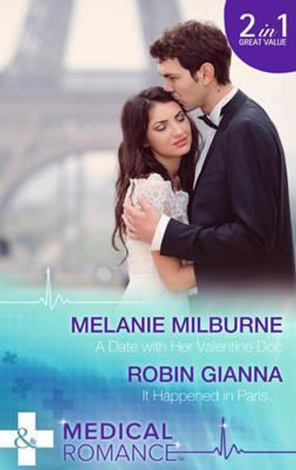 Mills & Boon / Medical / 2 in 1 / A Date with Her Valentine DOC / it Happened in Paris...