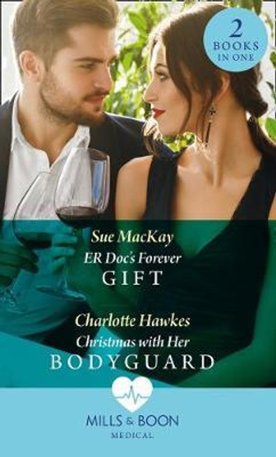 Mills & Boon / Medical / 2 in 1 / Er DOC's Forever Gift / Christmas with Her Bodyguard