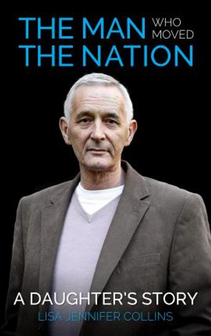 Collins, Lisa Jennifer / The Man Who Moved The Nation (Large Paperback)