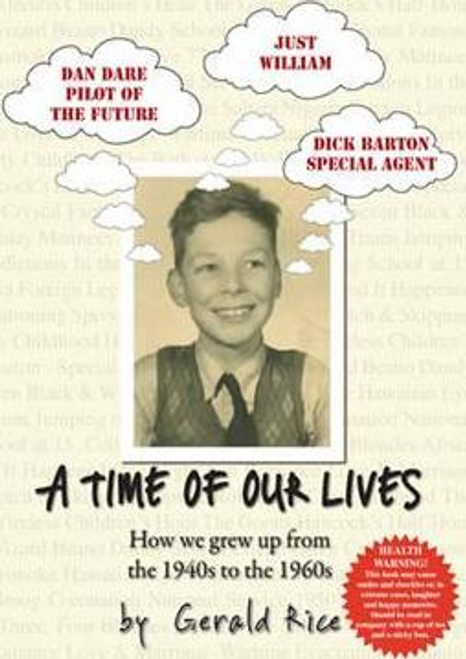 Rice, Gerald / A Time of Our Lives: How We Grew Up from the 1940's to 1960's (Large Paperback)