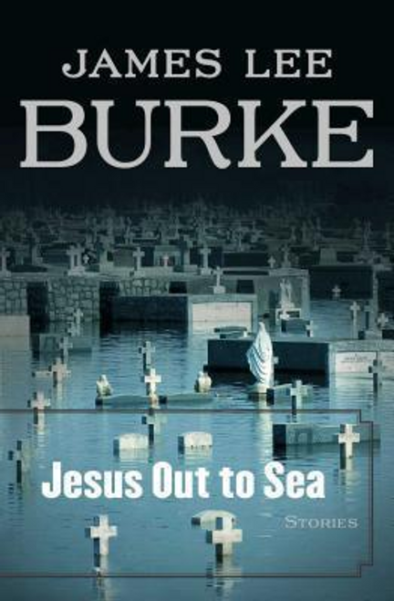 Burke, James Lee / Jesus Out to Sea (Large Paperback)