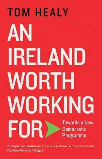 Healy, Tom / An Ireland Worth Working For (Large Paperback)