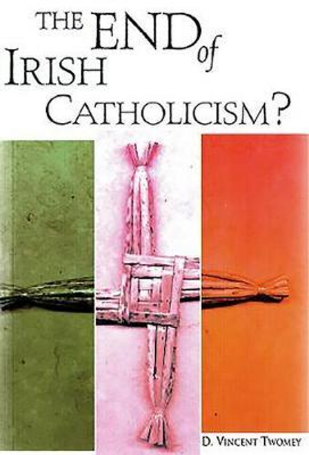 Twomey, D. Vincent / The End of Irish Catholicism? (Large Paperback)