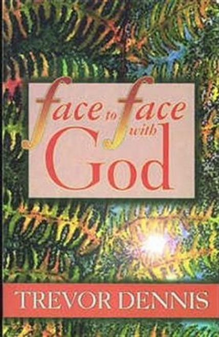 Dennis, Trevor / Face to Face with God (Large Paperback)