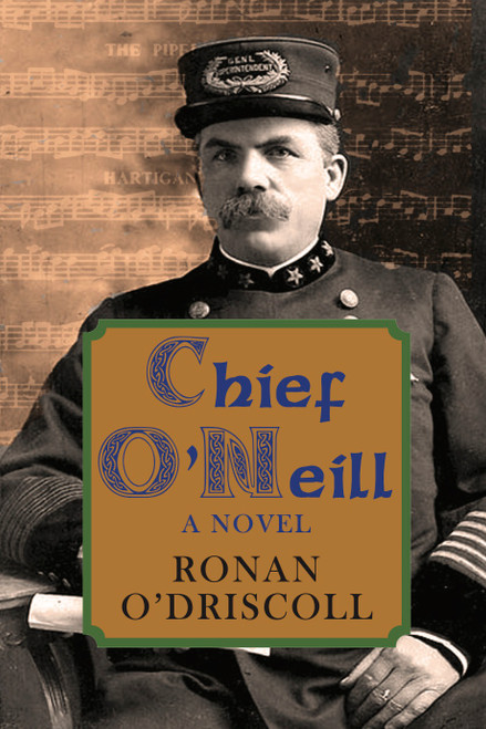 O'Driscoll, Ronan - Chief O'Neill : A novel - PB - BRAND NEW - 2021