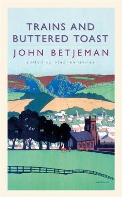 Betjeman, John / Trains and Buttered Toast