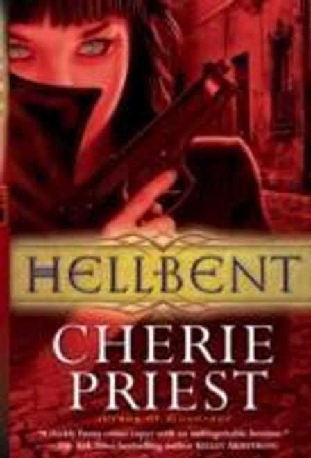 Priest, Cherie / Hellbent