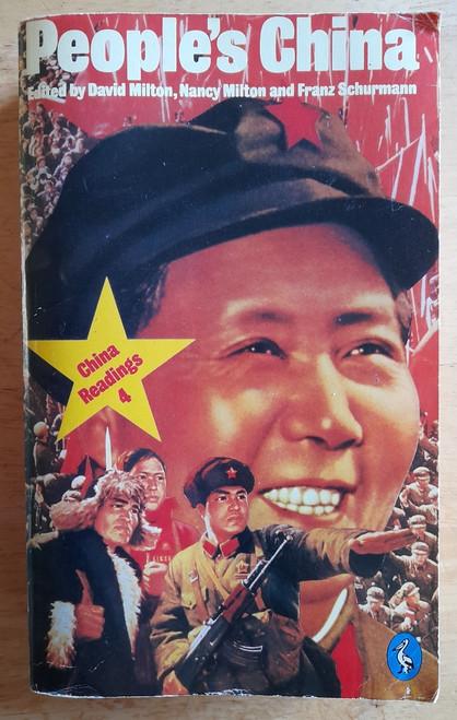 Milton, David & Schurmann , Franz ( Editors) - People's China : China Readings 4 ) 1966-1972 - Vintage Pelican PB