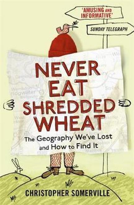 Somerville, Christopher / Never Eat Shredded Wheat
