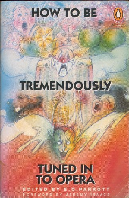 Parrott, E. O. / How to be Tremendously Tuned in to Opera