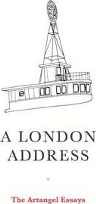 A London Address : The Artangel Essays