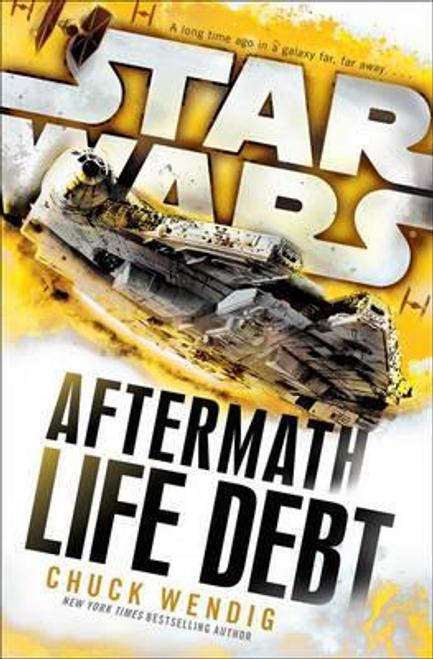 Wendig, Chuck / Star Wars: Aftermath: Life Debt