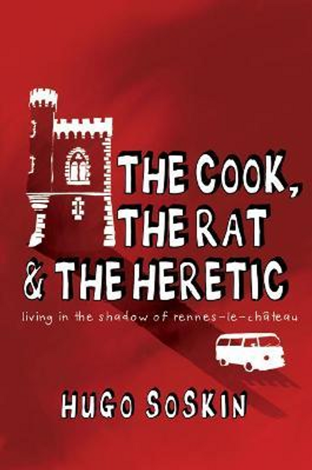 Soskin, Hugo / The Cook, the Rat and the Heretic