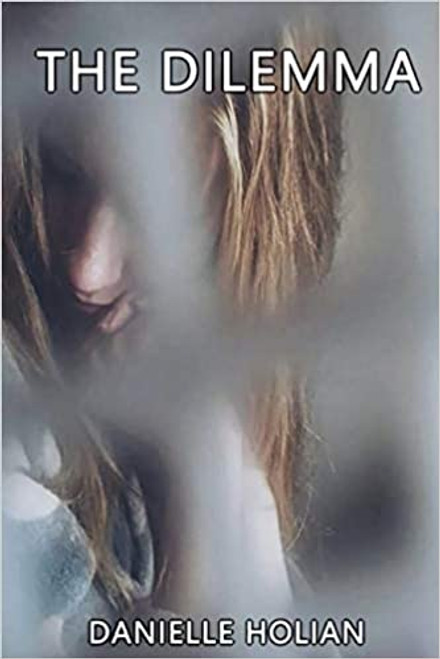 Holian, Michelle - The Dilemma - PB - Poems