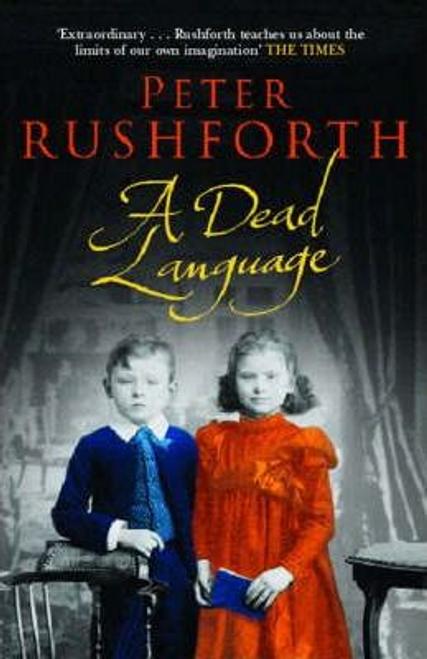 Rushforth, Peter / A Dead Language