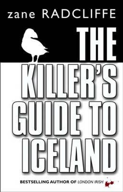 Radcliffe, Zane / The Killer's Guide To Iceland