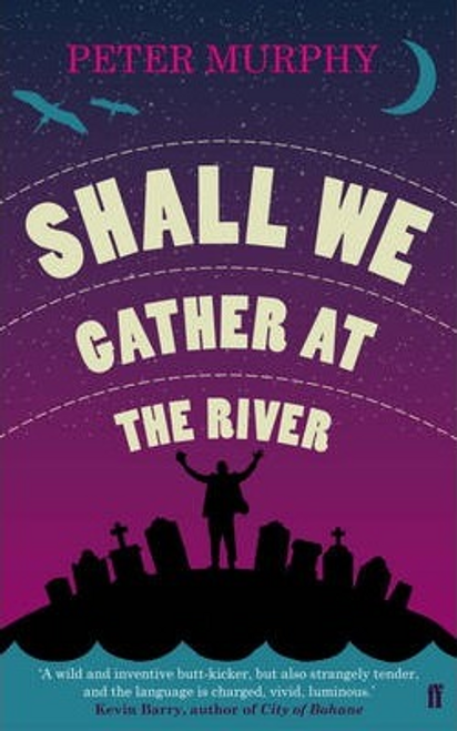 Murphy, Peter / Shall We Gather at the River