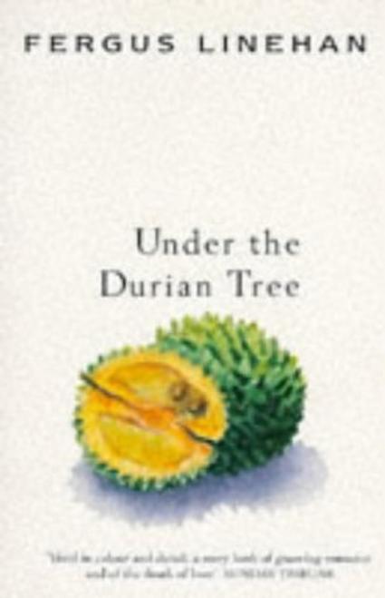 Linehan, Fergus / Under the Durian Tree