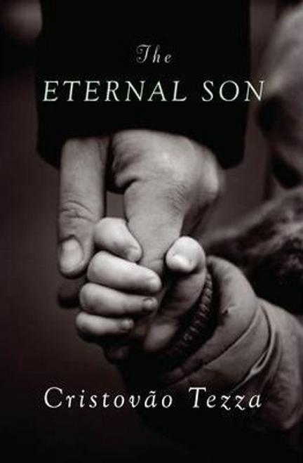 Tezza, Cristovao / The Eternal Son