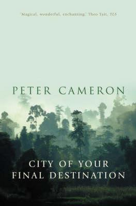 Cameron, Peter / The City of Your Final Destination