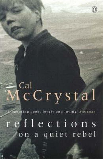 McCrystal, Cal / Reflections on a Quiet Rebel