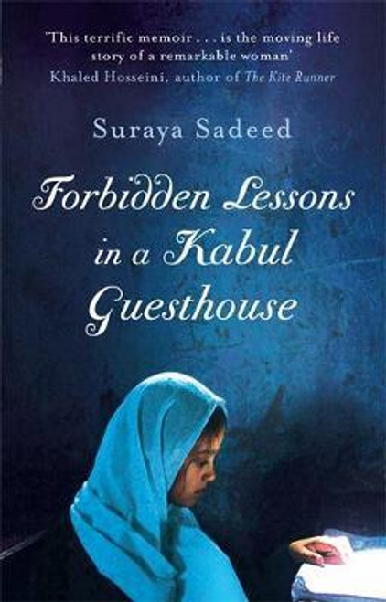 Sadeed, Suraya / Forbidden Lessons In A Kabul Guesthouse
