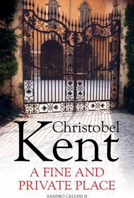Kent, Christobel / A Fine and Private Place