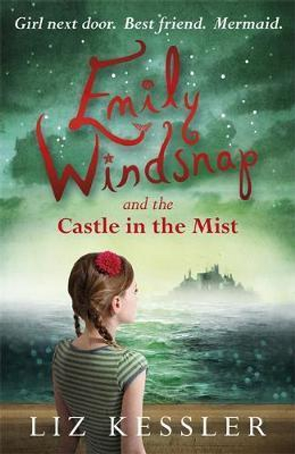 Kessler, Liz / Emily Windsnap and the Castle in the Mist : Book 3