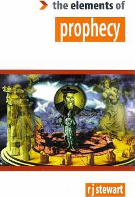Stewart, R. J. / The Elements of Prophecy