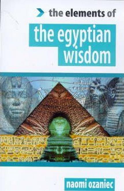 Ozaniec, Naomi / The Elements of the Egyptian Wisdom