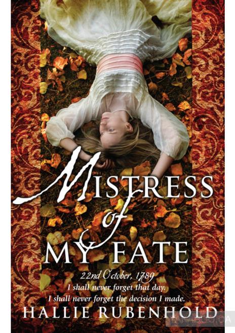 Rubenhold, Hallie / Mistress of My Fate