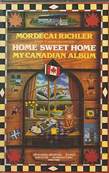 Richler, Mordecai / Home Sweet Home